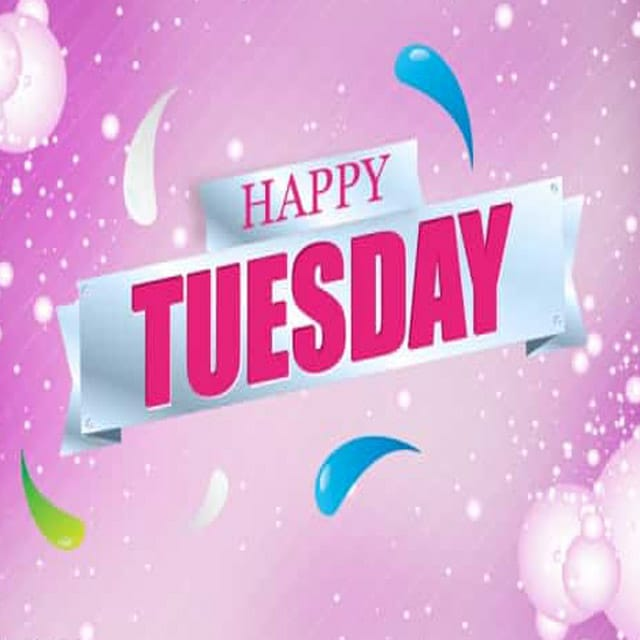 Happy Tuesday Images & Quotes