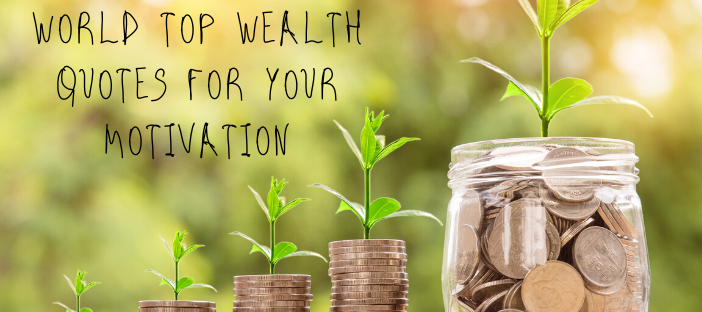 wealth quotes for your motivation